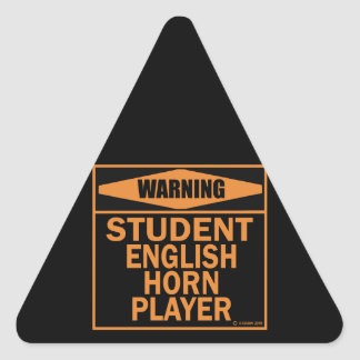 Warning! Student English Horn Player! Triangle Sticker