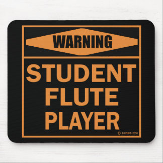 Warning! Student Flute Player! Mousepad