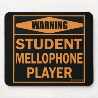 Warning! Student Mellophone Player! Mouse Pad