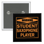 Warning! Student Saxophone Player! 2 Inch Square Button