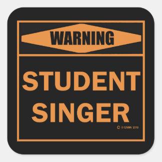 Warning! Student Singer! Square Sticker