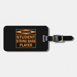 Warning! Student String Bass Player! Luggage Tag