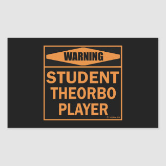 Warning! Student Theorbo Player! Rectangle Sticker
