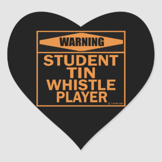 Warning! Student Tin Whistle Player! Heart Sticker