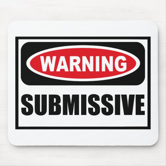 Warning SUBMISSIVE Mousepad