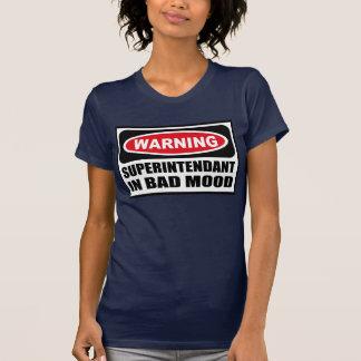 Warning SUPERINTENDANT IN BAD MOOD Women's Dark T- Tee Shirt