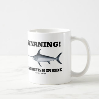 Warning! Swordfish Inside Coffee Mug