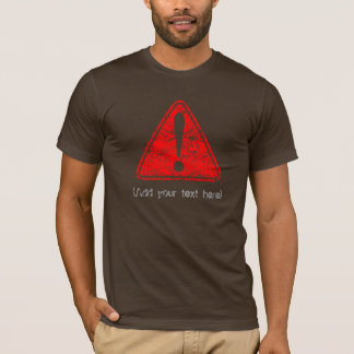Warning Symbol (Add your text) 4 T-Shirt