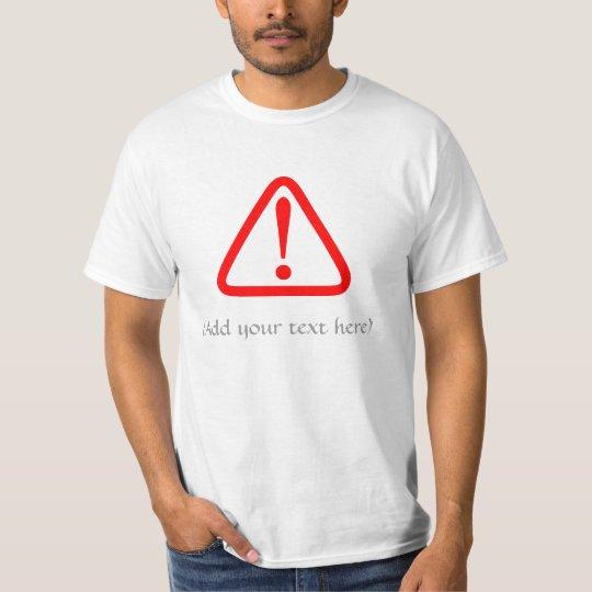 Warning Symbol (Add your text) 5 T-Shirt