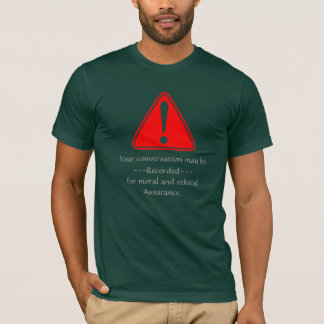 Warning symbol Your conversation may be recorded 9 T-Shirt