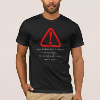 Warning symbol Your conversation recorded 11 T-Shirt