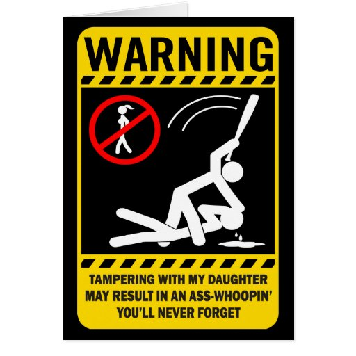 Warning: Tampering with my Daughter... Greeting Card