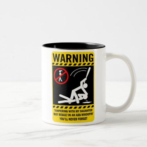 Warning: Tampering with my Daughter... Coffee Mug