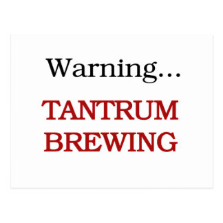 Warning Tantrum Brewing Tshirts and Gifts Postcard