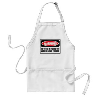 Warning TATTOOED IN PLACED YOU WOULD LOVE TO LICK  Adult Apron