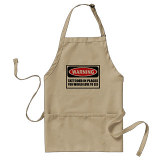 Warning TATTOOED IN PLACES YOU WOULD LOVE TO SEE A Adult Apron