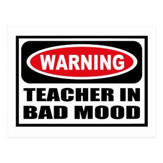 Warning TEACHER IN BAD MOOD Postcard
