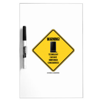 Warning! Technology Unintended Consequences Dry-Erase Board