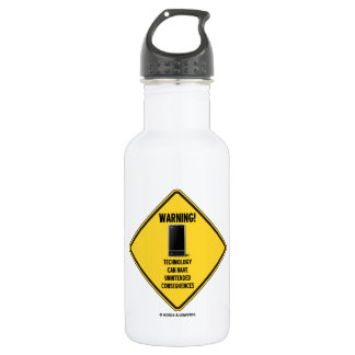 Warning! Technology Unintended Consequences 18oz Water Bottle