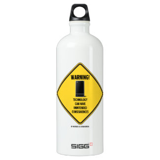 Warning! Technology Unintended Consequences SIGG Traveler 1.0L Water Bottle