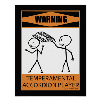 Warning Temperamental Accordion Player Poster