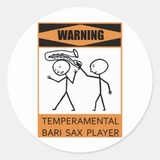 Warning Temperamental Bari Sax Player Classic Round Sticker