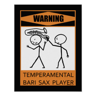 Warning Temperamental Bari Sax Player Poster