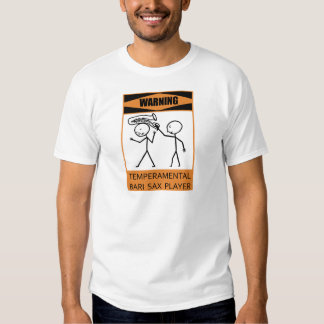 Warning Temperamental Bari Sax Player T Shirt