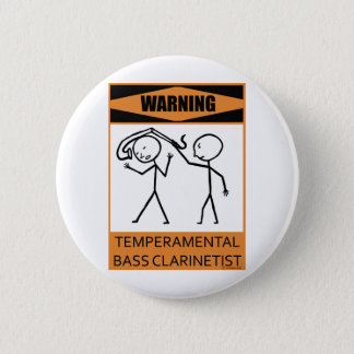 Warning Temperamental Bass Clarinetist Pinback Button