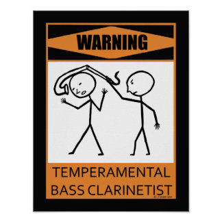 Warning Temperamental Bass Clarinetist Poster