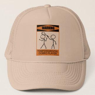 Warning Temperamental Dobro Player Trucker Hat