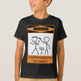 Warning Temperamental Drummer T-Shirt