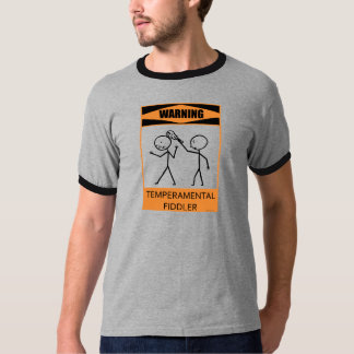 Warning Temperamental Fiddler T-Shirt