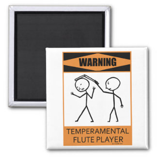 Warning Temperamental Flute Player 2 Inch Square Magnet