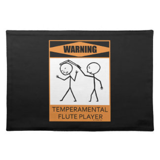 Warning! Temperamental Flute Player Placemats