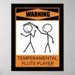 Warning Temperamental Flute Player Poster