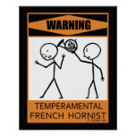 Warning Temperamental French Hornist Poster