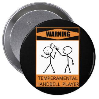 Warning Temperamental Handbell Player Pinback Button