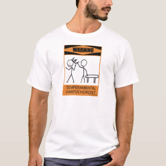Warning Temperamental Harpsichordist T-Shirt