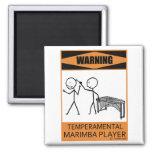 Warning Temperamental Marimba Player 2 Inch Square Magnet