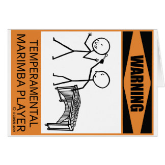 Warning Temperamental Marimba Player Card