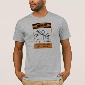 Warning Temperamental Organist T-Shirt
