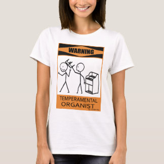 Warning Temperamental Organist T-Shirt