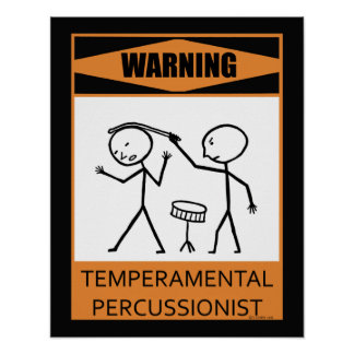 Warning Temperamental Percussionist Poster