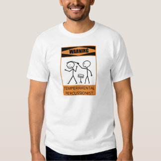 Warning Temperamental Percussionist T Shirt