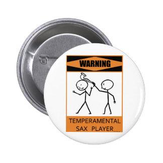 Warning Temperamental Sax Player Pinback Button