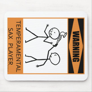 Warning Temperamental Sax Player Mouse Pad
