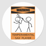 Warning Temperamental Sax Player Classic Round Sticker