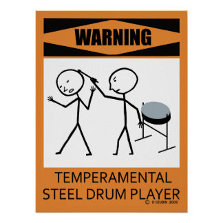 Warning Temperamental Steel Drum Player Poster