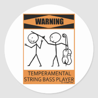 Warning Temperamental String Bass Player Classic Round Sticker